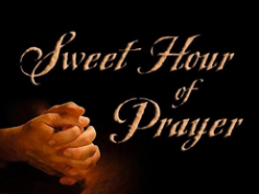Sweet Hour of Prayer...Literally!