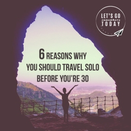5-reasons-why-you-should-travel-before-youre-30-travel-blog-article-inspiration-lets-go-somewhere-today2